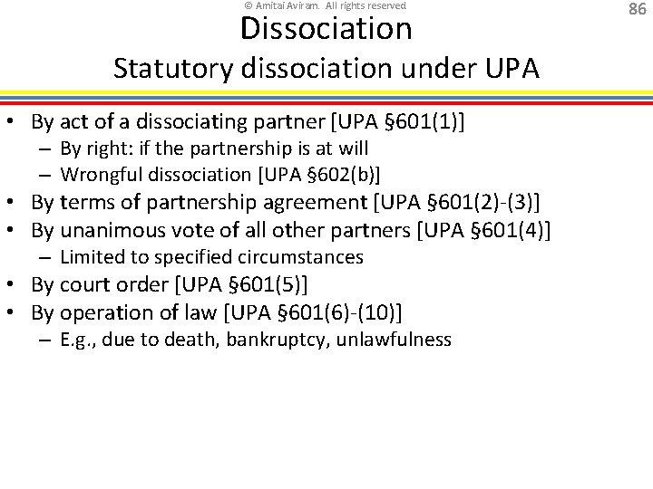 © Amitai Aviram. All rights reserved. Dissociation Statutory dissociation under UPA • By act