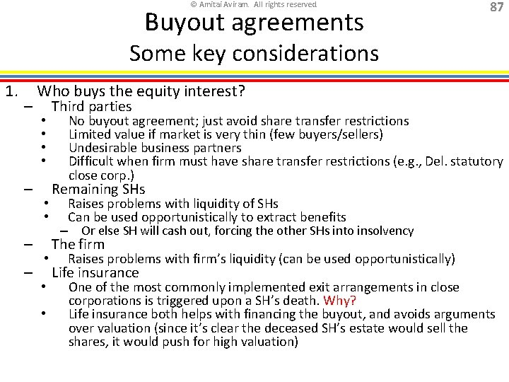 © Amitai Aviram. All rights reserved. Buyout agreements 87 Some key considerations 1. –