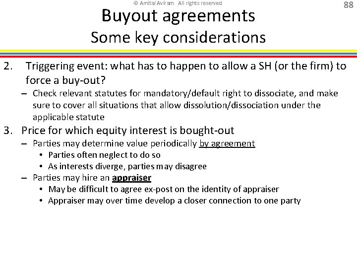 © Amitai Aviram. All rights reserved. Buyout agreements 88 Some key considerations 2. Triggering