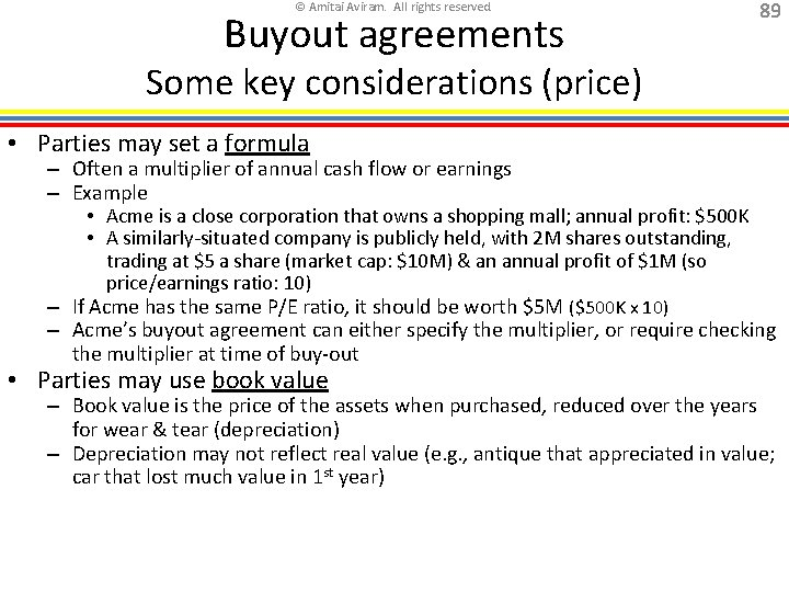 © Amitai Aviram. All rights reserved. Buyout agreements 89 Some key considerations (price) •