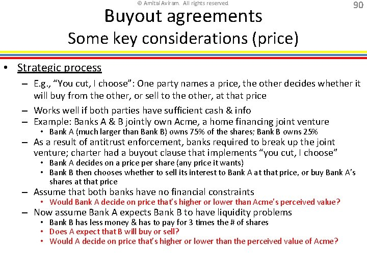 © Amitai Aviram. All rights reserved. Buyout agreements 90 Some key considerations (price) •