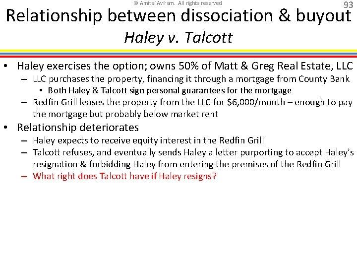 © Amitai Aviram. All rights reserved. 93 Relationship between dissociation & buyout Haley v.