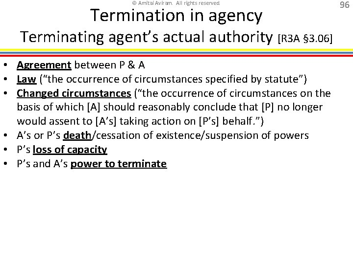 © Amitai Aviram. All rights reserved. Termination in agency Terminating agent's actual authority [R