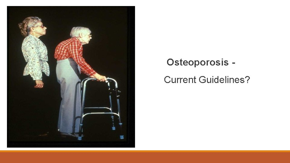 Osteoporosis Current Guidelines?