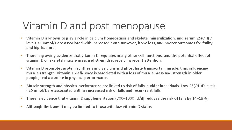 Vitamin D and post menopause • Vitamin D is known to play a role