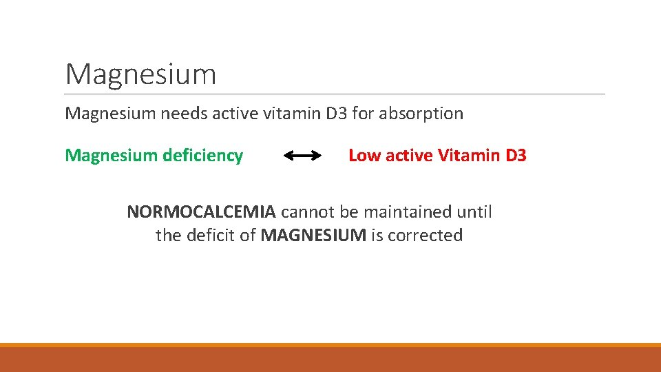 Magnesium needs active vitamin D 3 for absorption Magnesium deficiency Low active Vitamin D
