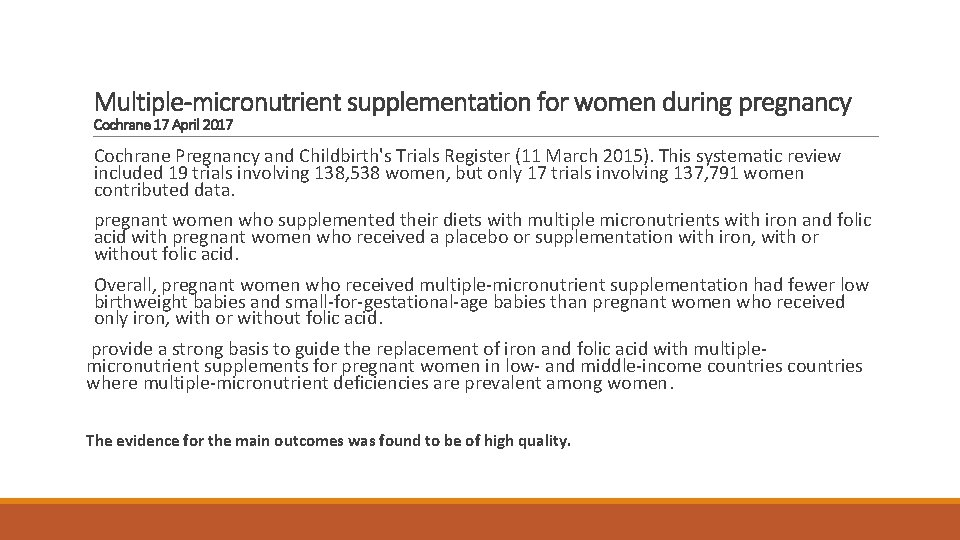 Multiple-micronutrient supplementation for women during pregnancy Cochrane 17 April 2017 Cochrane Pregnancy and Childbirth's