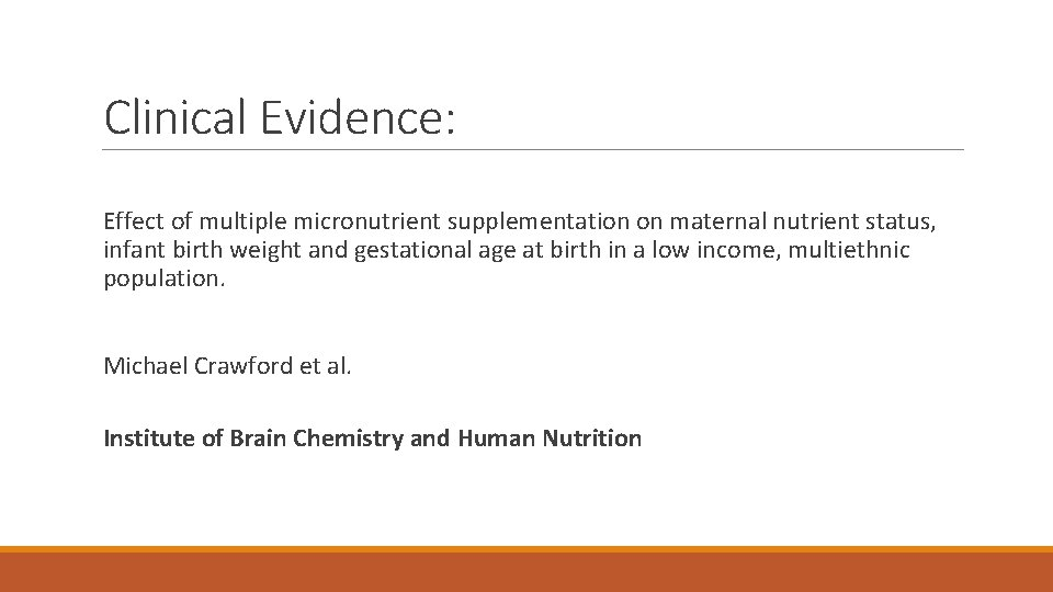 Clinical Evidence: Effect of multiple micronutrient supplementation on maternal nutrient status, infant birth weight