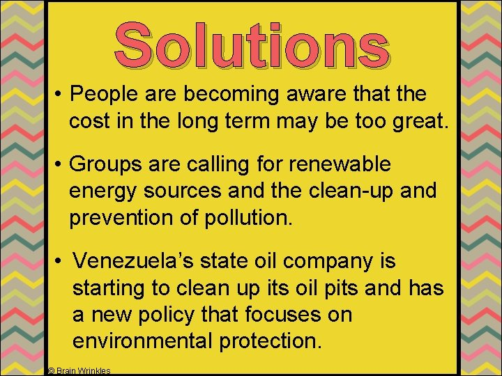 Solutions • People are becoming aware that the cost in the long term may