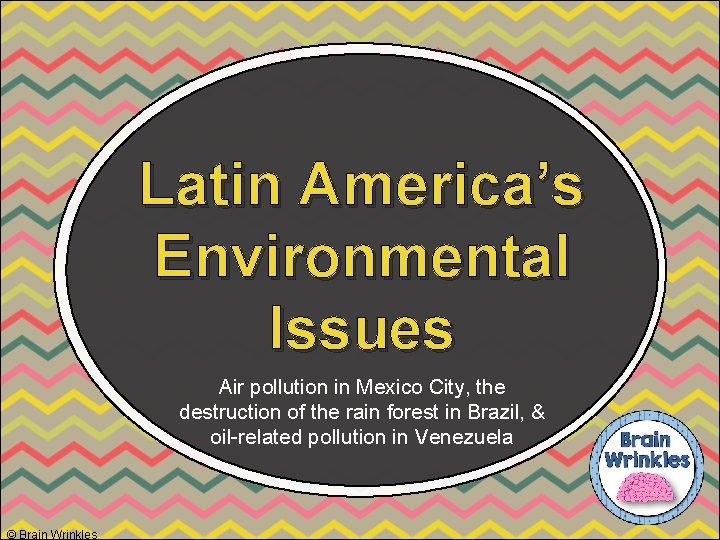 Latin America's Environmental Issues Air pollution in Mexico City, the destruction of the rain