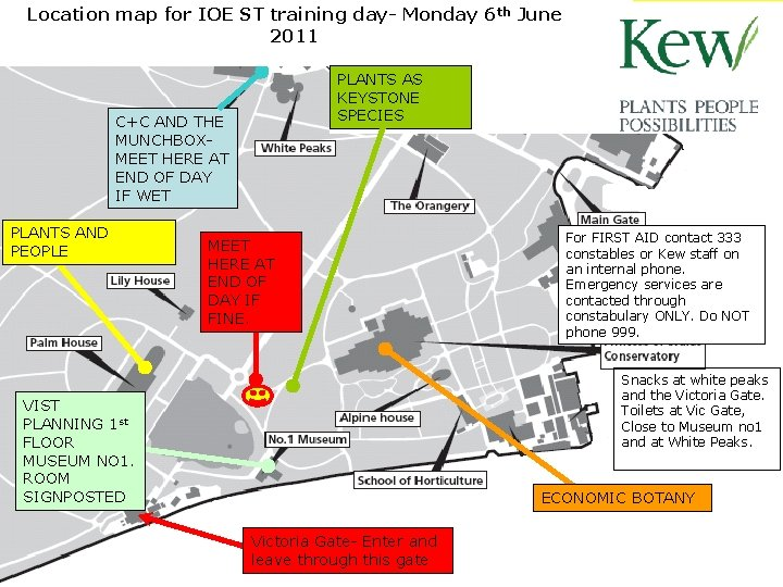 Location map for IOE ST training day- Monday 6 th June 2011 PLANTS AS