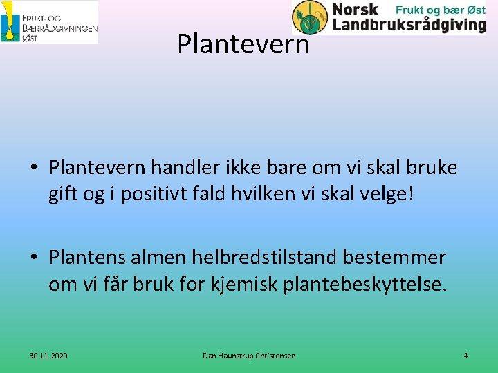 Plantevern • Plantevern handler ikke bare om vi skal bruke gift og i positivt