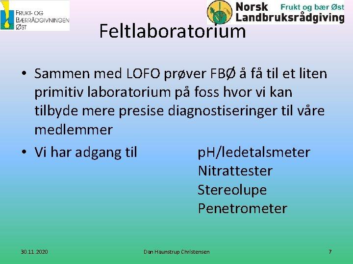 Feltlaboratorium • Sammen med LOFO prøver FBØ å få til et liten primitiv laboratorium