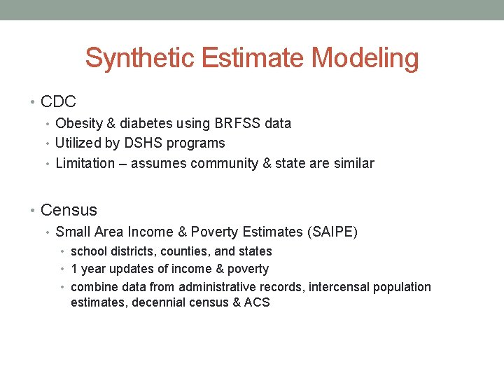 Synthetic Estimate Modeling • CDC • Obesity & diabetes using BRFSS data • Utilized