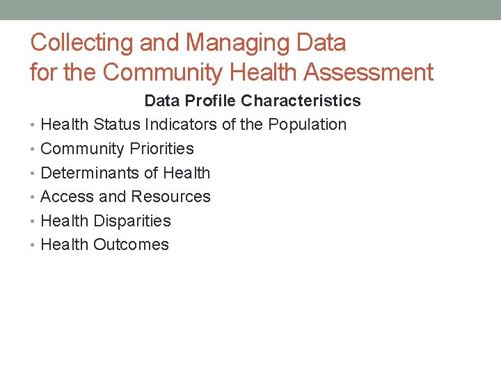 Collecting and Managing Data for the Community Health Assessment Data Profile Characteristics • Health