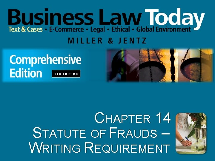 CHAPTER 14 STATUTE OF FRAUDS – WRITING REQUIREMENT