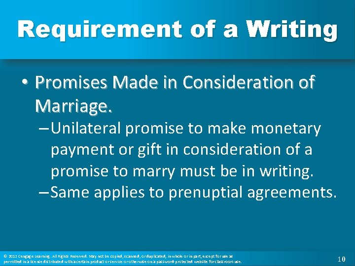 Requirement of a Writing • Promises Made in Consideration of Marriage. – Unilateral promise