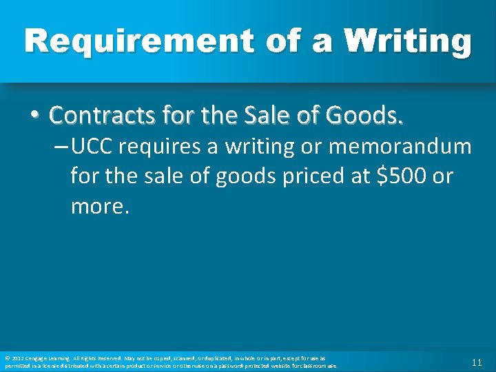 Requirement of a Writing • Contracts for the Sale of Goods. – UCC requires