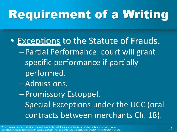 Requirement of a Writing • Exceptions to the Statute of Frauds. – Partial Performance: