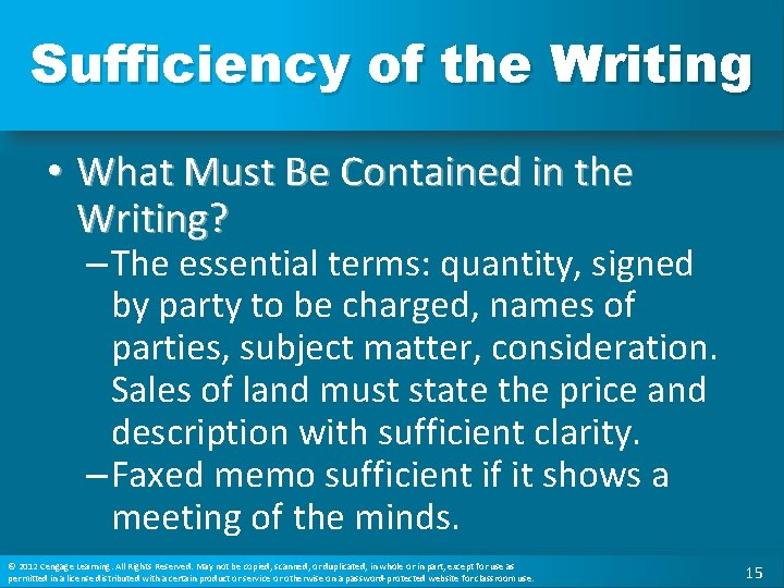 Sufficiency of the Writing • What Must Be Contained in the Writing? – The