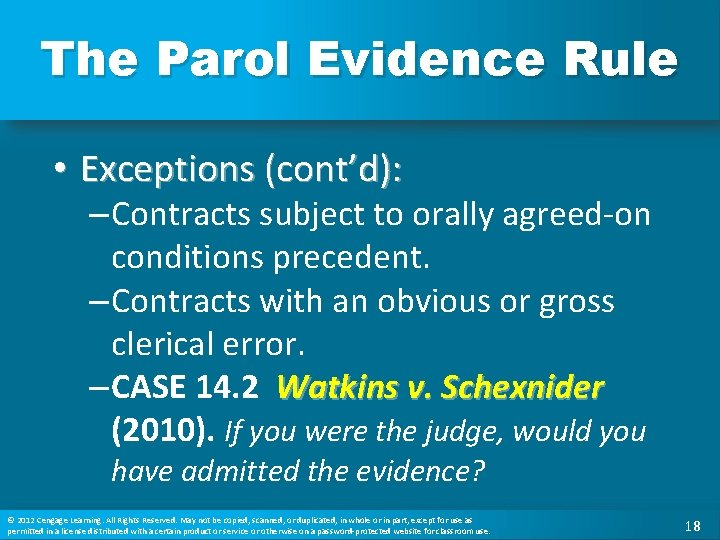 The Parol Evidence Rule • Exceptions (cont'd): – Contracts subject to orally agreed-on conditions