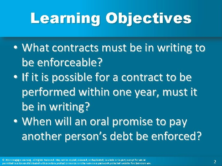 Learning Objectives • What contracts must be in writing to be enforceable? • If