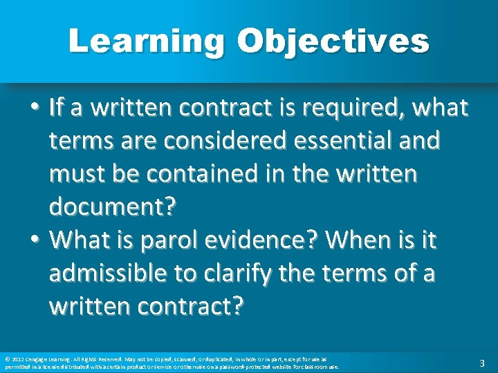 Learning Objectives • If a written contract is required, what terms are considered essential