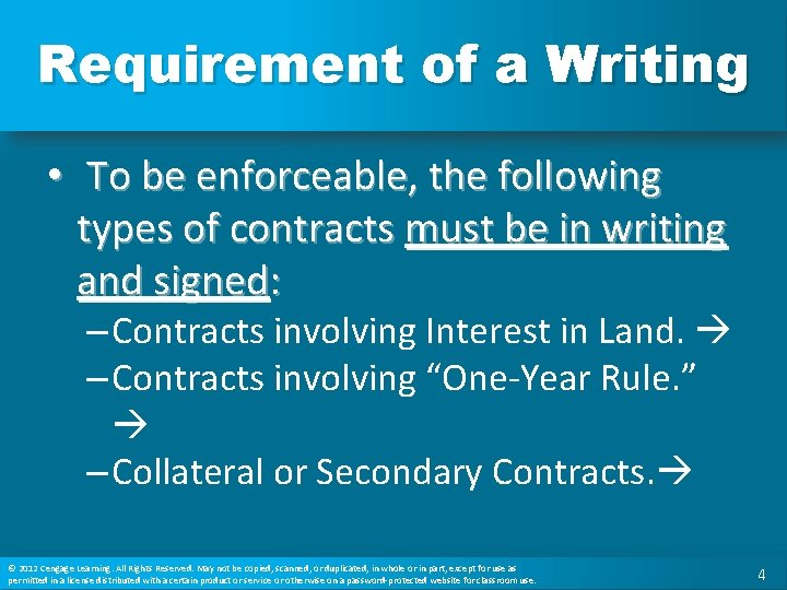 Requirement of a Writing • To be enforceable, the following types of contracts must