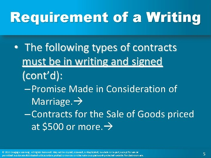 Requirement of a Writing • The following types of contracts must be in writing