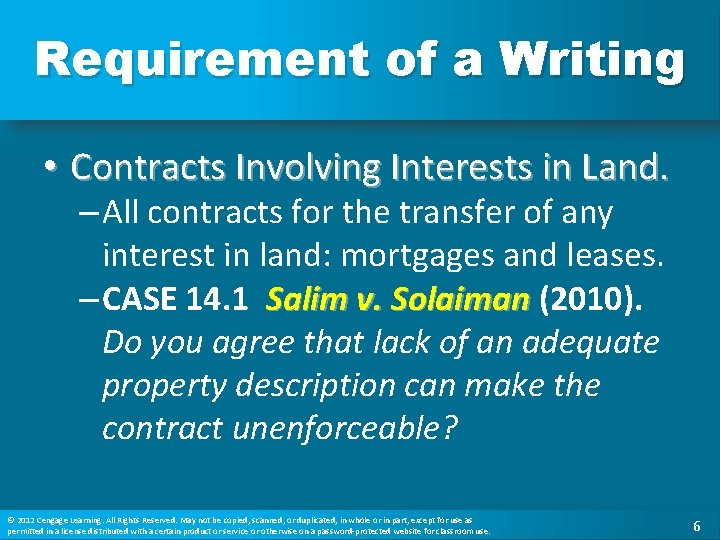 Requirement of a Writing • Contracts Involving Interests in Land. – All contracts for