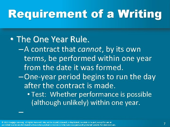 Requirement of a Writing • The One Year Rule. – A contract that cannot,