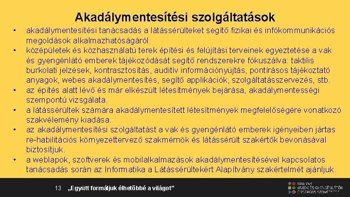 gyengén látó emberek segítése)
