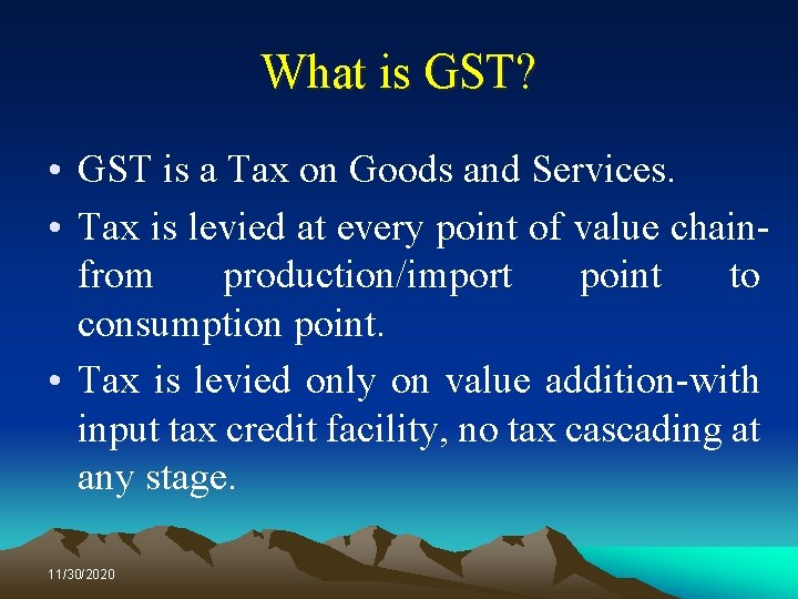 What is GST? • GST is a Tax on Goods and Services. • Tax