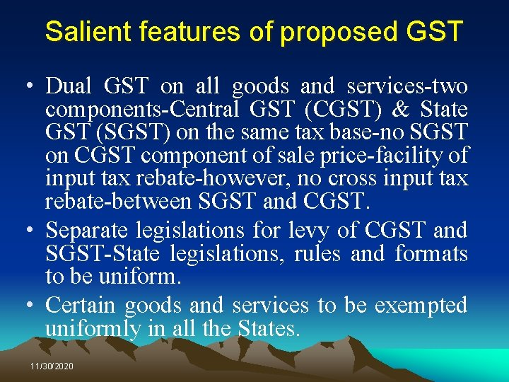 Salient features of proposed GST • Dual GST on all goods and services-two components-Central