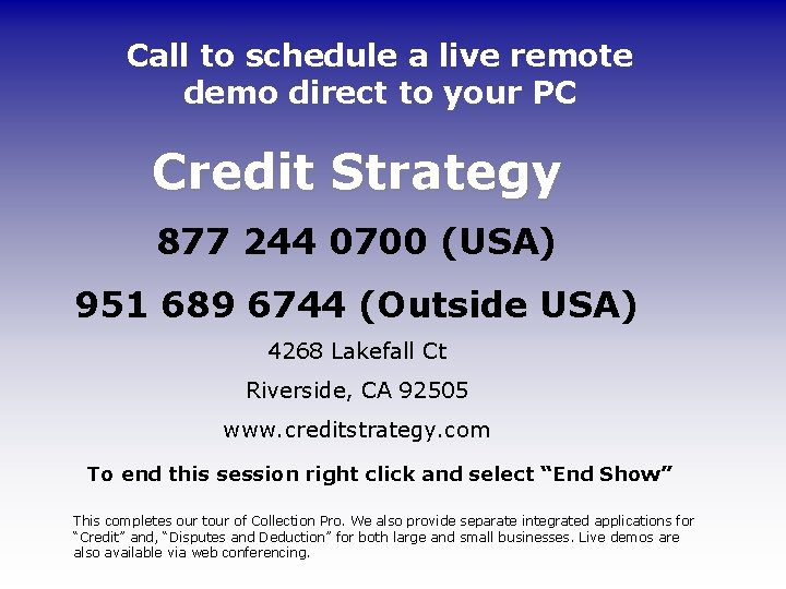 Call to schedule a live remote demo direct to your PC Credit Strategy 877