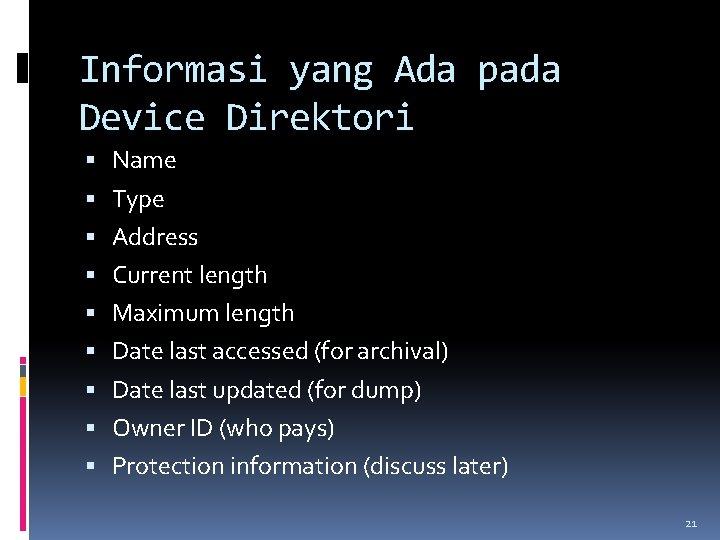 Informasi yang Ada pada Device Direktori Name Type Address Current length Maximum length Date