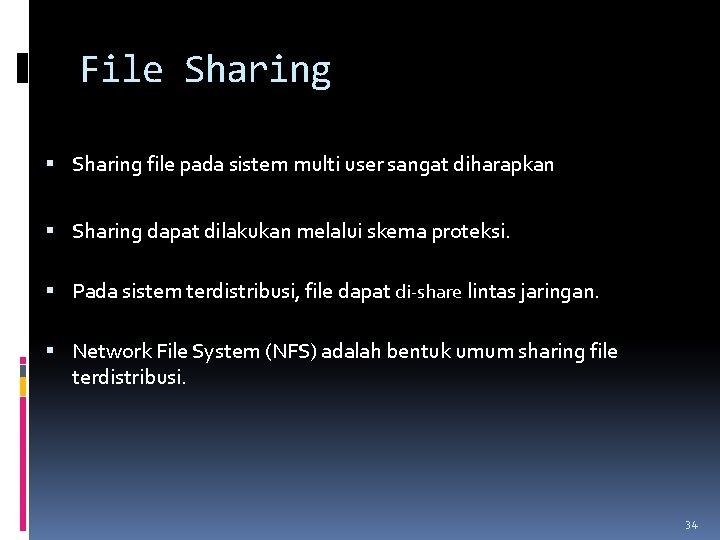File Sharing file pada sistem multi user sangat diharapkan Sharing dapat dilakukan melalui skema