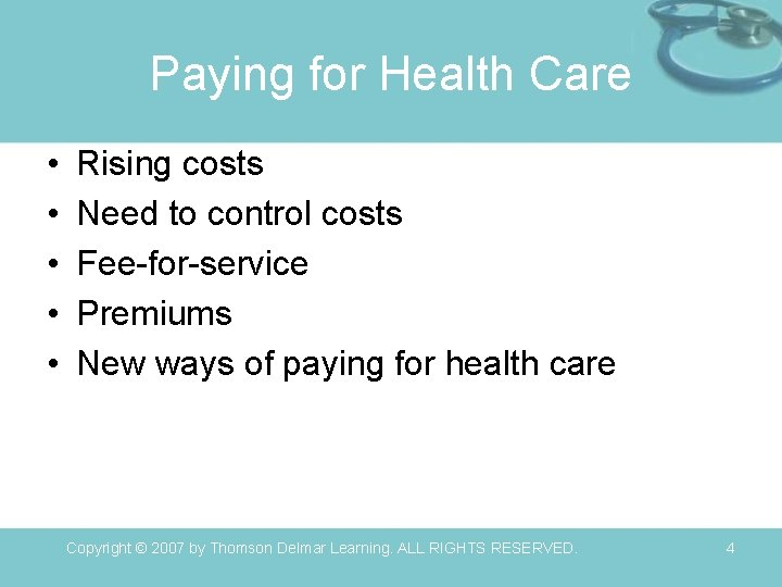 Paying for Health Care • • • Rising costs Need to control costs Fee-for-service