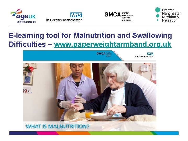 E-learning tool for Malnutrition and Swallowing Difficulties – www. paperweightarmband. org. uk