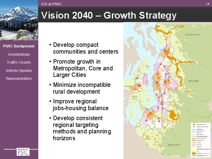 GIS at PSRC Vision 2040 – Growth Strategy PSRC Background Geodatabase Traffic Counts Vehicle