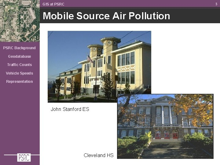 3 GIS at PSRC Mobile Source Air Pollution PSRC Background Geodatabase Traffic Counts Vehicle