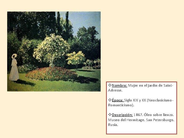 v. Nombre: Mujer en el jardín de Saint. Adresse. vÉpoca: Siglo XIX y XX