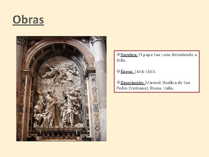 Obras v. Nombre: El papa San León deteniendo a Atila. vÉpoca: 1646 -1653. v.