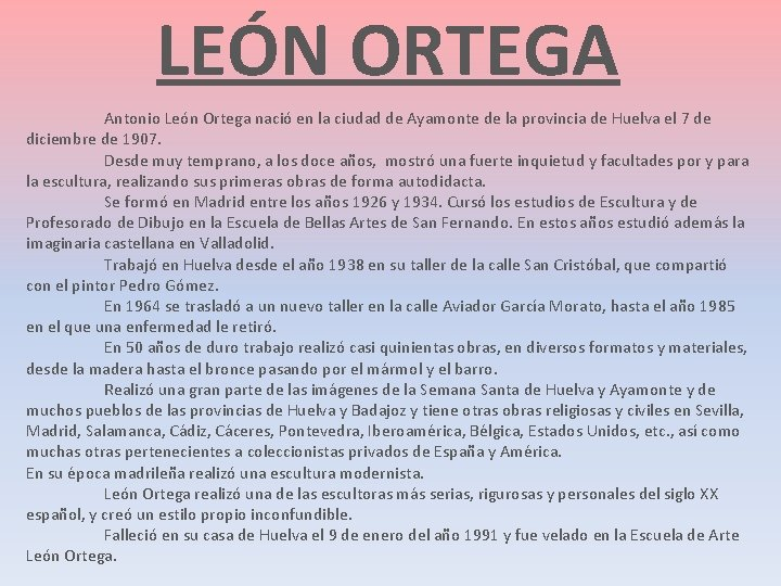 LEÓN ORTEGA Antonio León Ortega nació en la ciudad de Ayamonte de la provincia