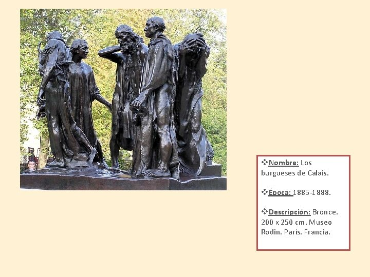v. Nombre: Los burgueses de Calais. vÉpoca: 1885 -1888. v. Descripción: Bronce. 200 x