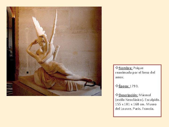 v. Nombre: Psique reanimada por el beso del amor. vÉpoca: 1793. v. Descripción: Mármol