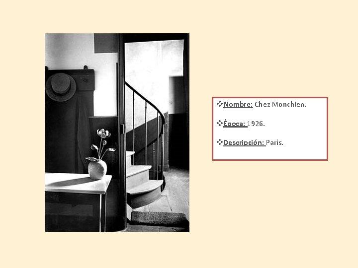 v. Nombre: Chez Monchien. vÉpoca: 1926. v. Descripción: París.