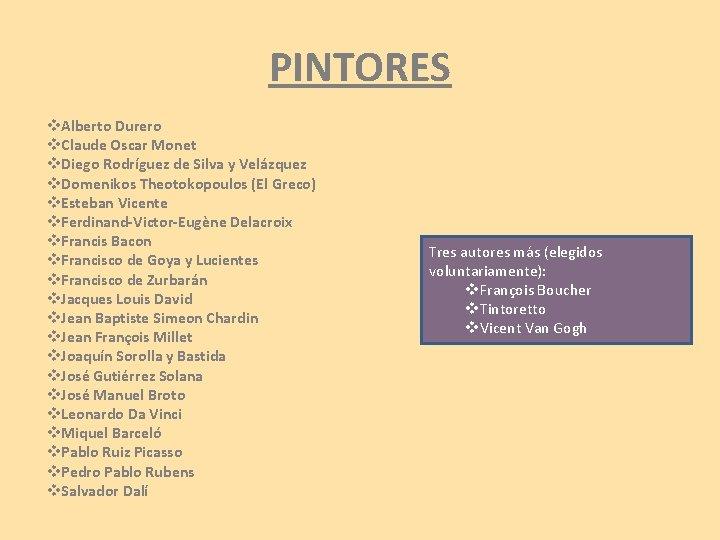 PINTORES v. Alberto Durero v. Claude Oscar Monet v. Diego Rodríguez de Silva y