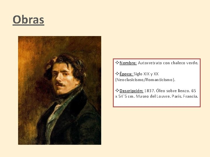 Obras v. Nombre: Autorretrato con chaleco verde. vÉpoca: Siglo XIX y XX (Neoclasicismo/Romanticismo). v.