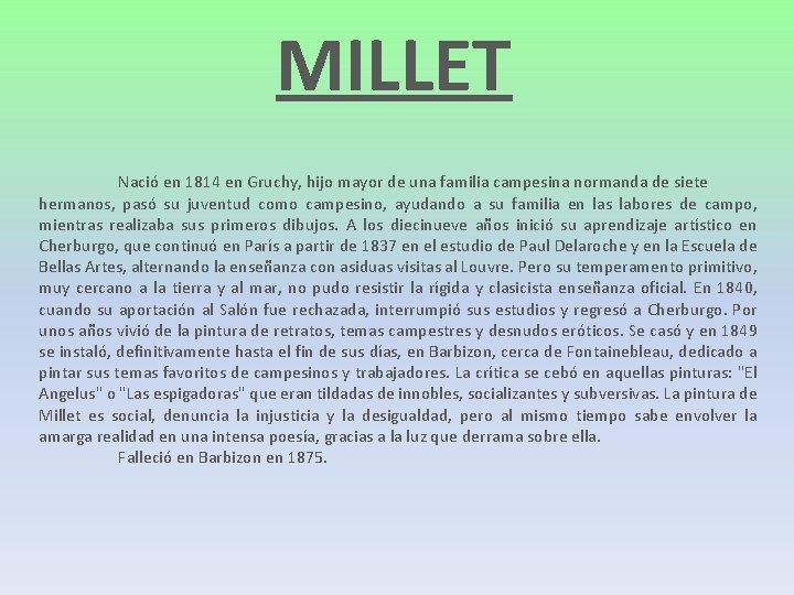MILLET Nació en 1814 en Gruchy, hijo mayor de una familia campesina normanda de